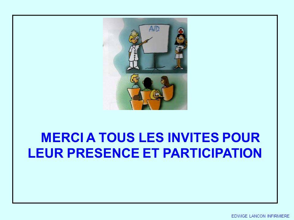 MERCI A TOUS LES INVITES POUR LEUR PRESENCE ET PARTICIPATION EDWIGE LANCON INFIRMIERE