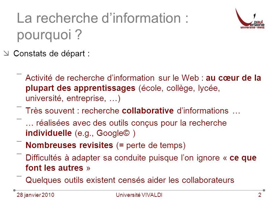 28 janvier 2010Université VIVALDI2 La recherche dinformation : pourquoi .