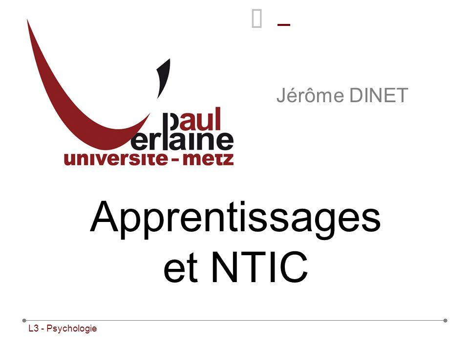 L3 - Psychologie Jérôme DINET Apprentissages et NTIC