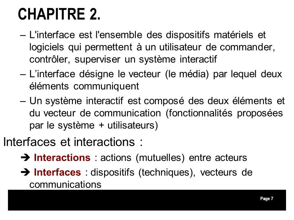 Page … pour comprendre lintérêt pour les interactions Rem.: fonctionne pour tous les systèmes interactifs (téléphone, ordinateur, smartphone, borne interactive, …) 8 CHAPITRE 2.