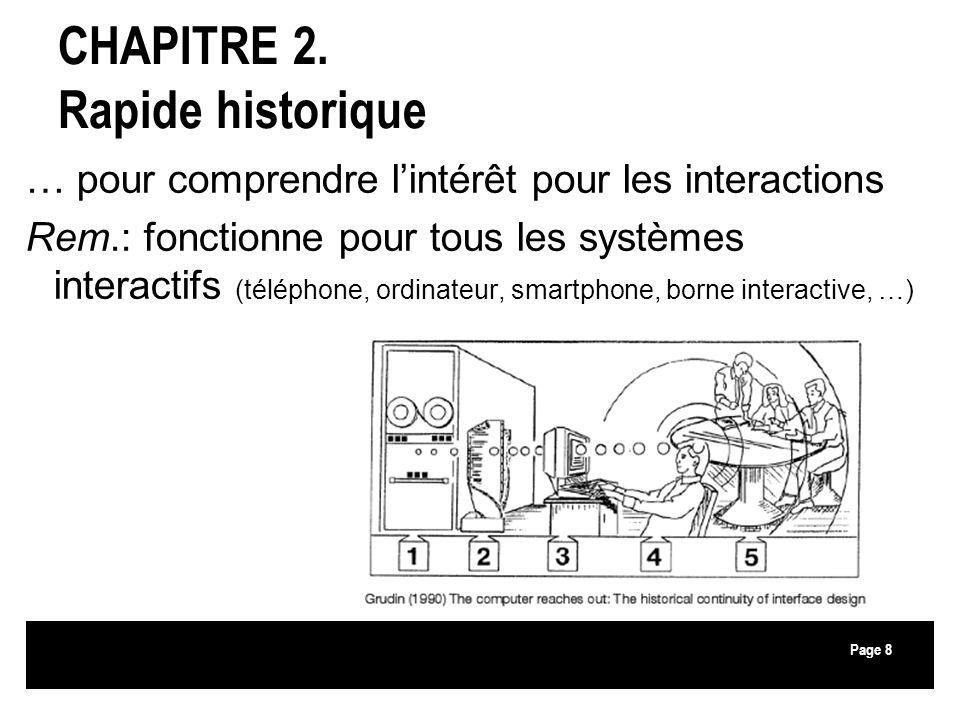 Page PHASE 1 (interface de matériel) –Dans les années 1950s –Usagers = ingénieurs, technicien –= spécialistes de leurs domaines –Disciplines : électrotechnique et électronique 9 PHASE 2 (interface logiciel) Dans les années 1960s-1970s Usagers = programmeurs Cartes perforées, traitement par lot Discipline : informatique