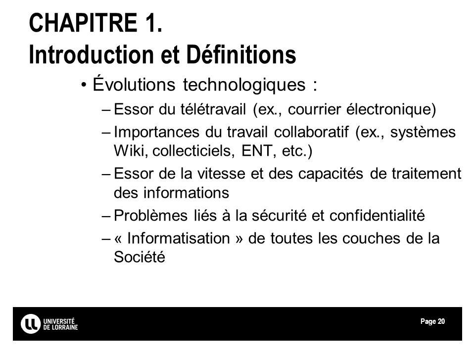 Page20 CHAPITRE 1. Introduction et Définitions Évolutions technologiques : –Essor du télétravail (ex., courrier électronique) –Importances du travail