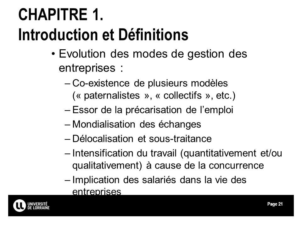 Page21 CHAPITRE 1. Introduction et Définitions Evolution des modes de gestion des entreprises : –Co-existence de plusieurs modèles (« paternalistes »,