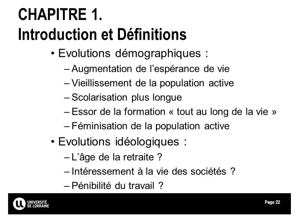 Page22 CHAPITRE 1. Introduction et Définitions Evolutions démographiques : –Augmentation de lespérance de vie –Vieillissement de la population active