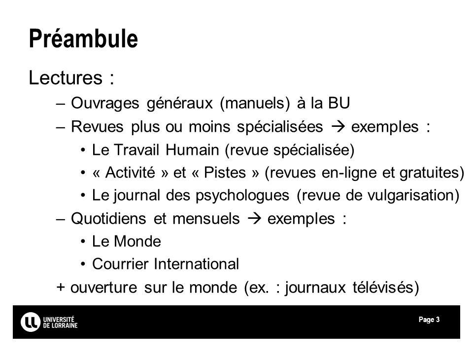Page3 Préambule Lectures : –Ouvrages généraux (manuels) à la BU –Revues plus ou moins spécialisées exemples : Le Travail Humain (revue spécialisée) «