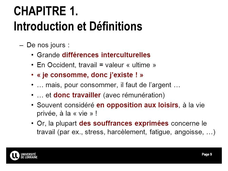 Page9 CHAPITRE 1. Introduction et Définitions –De nos jours : Grande différences interculturelles En Occident, travail = valeur « ultime » « je consom