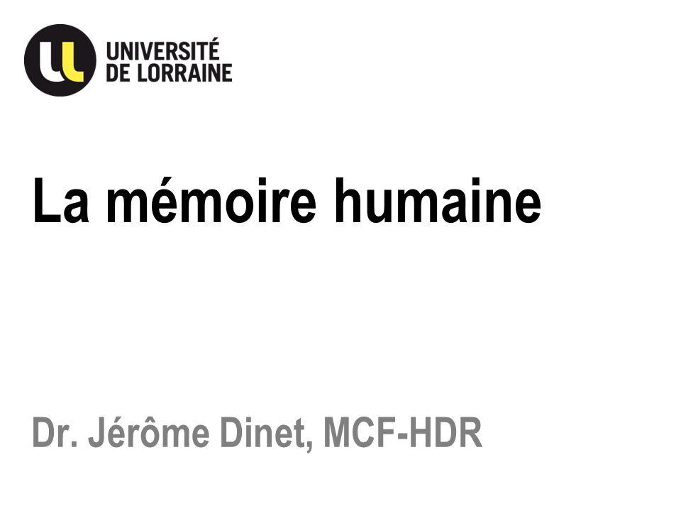 Dr. Jérôme Dinet, MCF-HDR La mémoire humaine