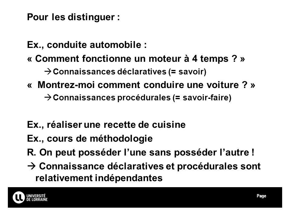 Page Université Paul Verlaine - Metz Pour les distinguer : Ex., conduite automobile : « Comment fonctionne un moteur à 4 temps ? » Connaissances décla