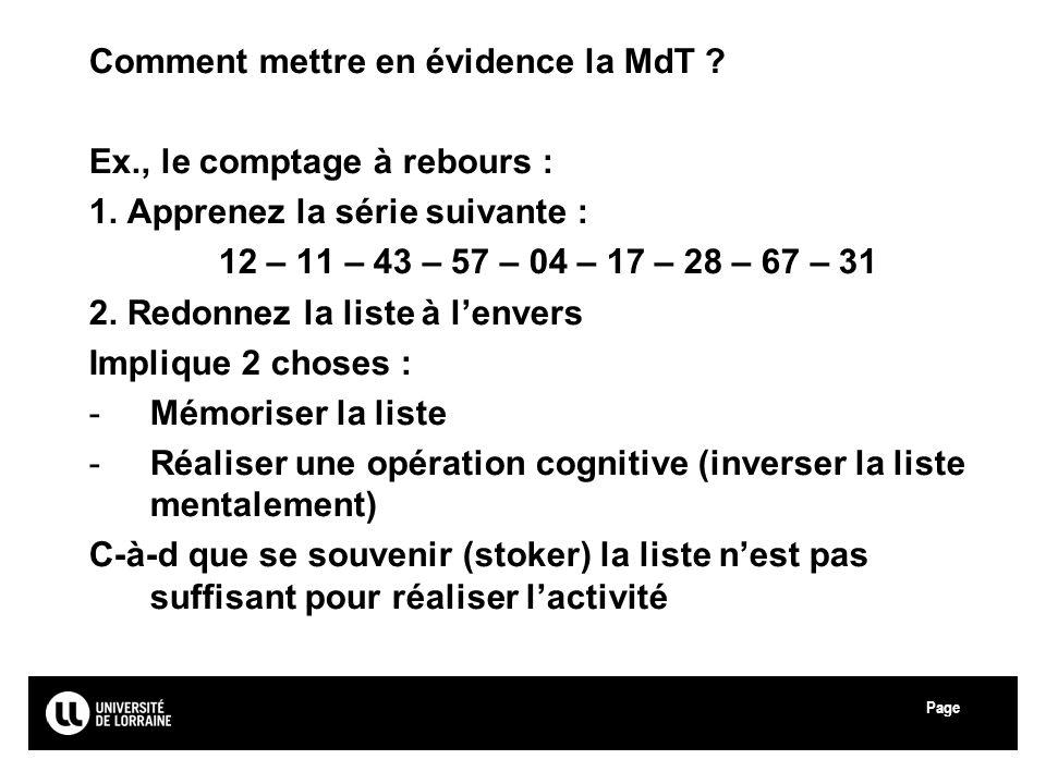 Page Université Paul Verlaine - Metz Comment mettre en évidence la MdT ? Ex., le comptage à rebours : 1. Apprenez la série suivante : 12 – 11 – 43 – 5