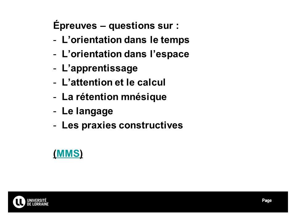 Page Université Paul Verlaine - Metz Épreuves – questions sur : -Lorientation dans le temps -Lorientation dans lespace -Lapprentissage -Lattention et