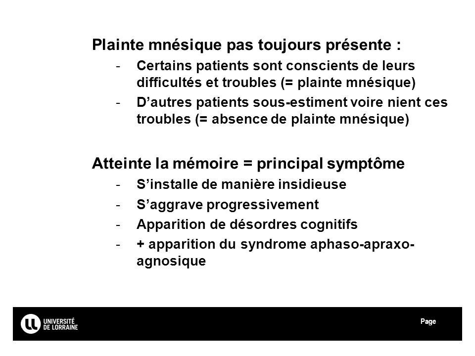 Page Université Paul Verlaine - Metz Plainte mnésique pas toujours présente : -Certains patients sont conscients de leurs difficultés et troubles (= p