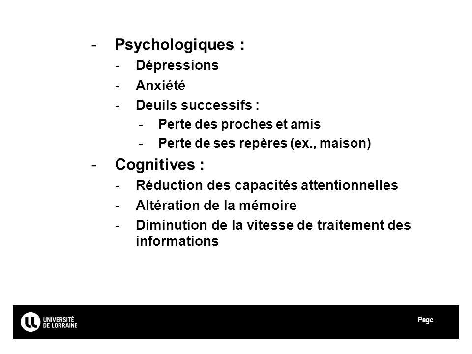 Page Université Paul Verlaine - Metz -Psychologiques : -Dépressions -Anxiété -Deuils successifs : -Perte des proches et amis -Perte de ses repères (ex