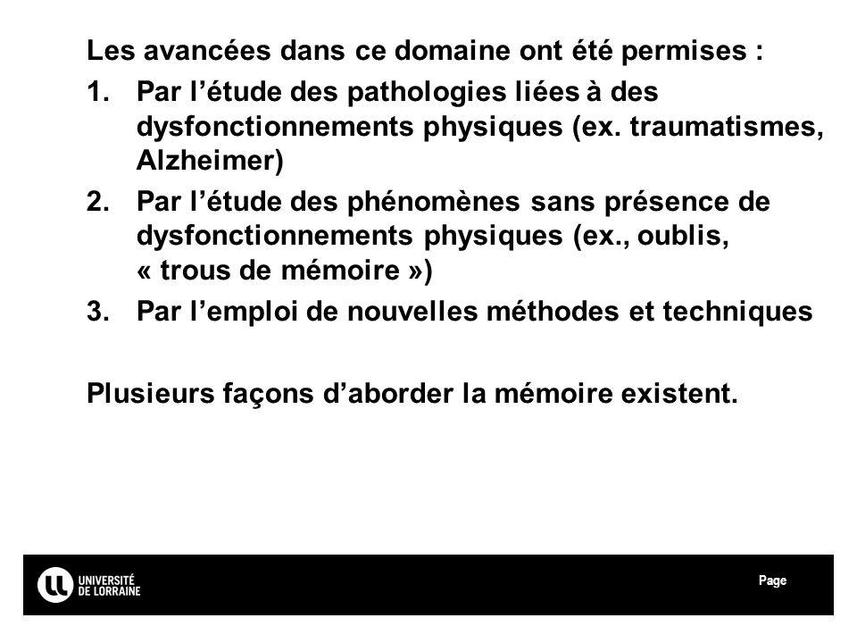 Page Université Paul Verlaine - Metz Les avancées dans ce domaine ont été permises : 1.Par létude des pathologies liées à des dysfonctionnements physi