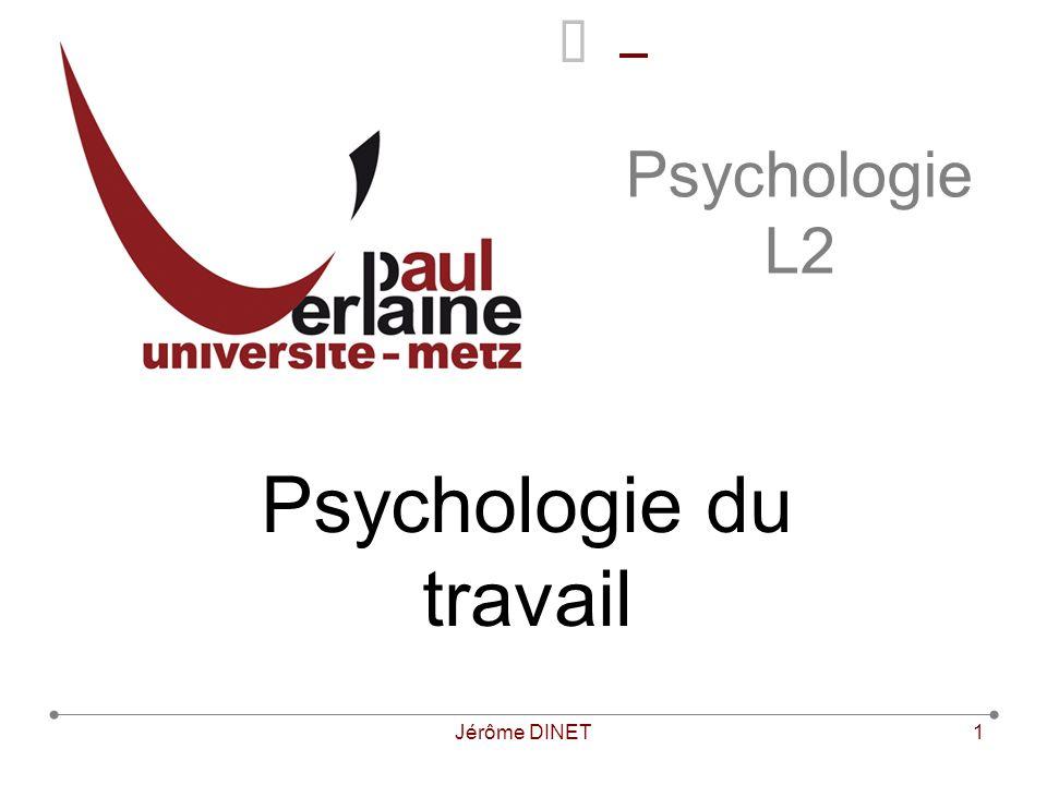 Jérôme DINET1 Psychologie L2 Psychologie du travail