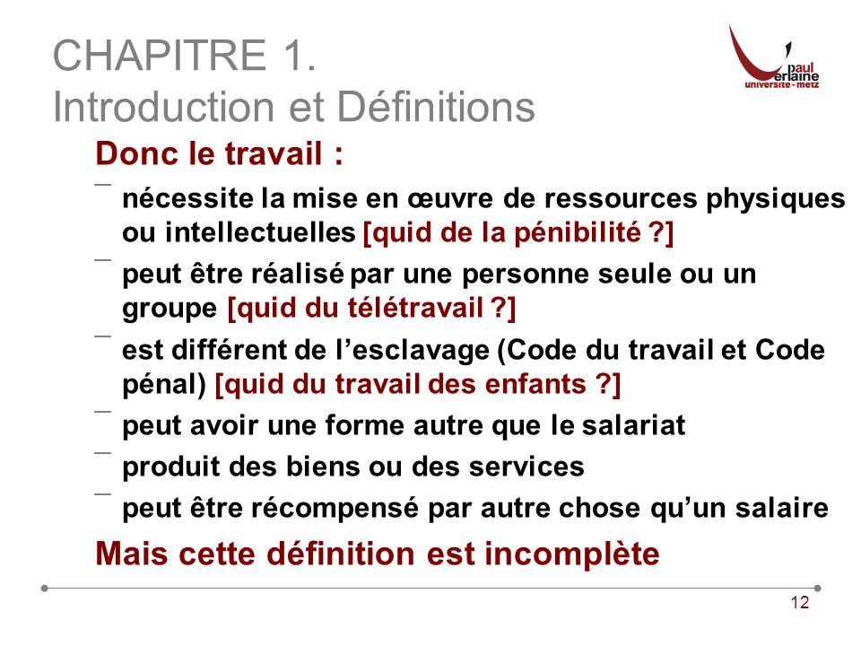 12 CHAPITRE 1. Introduction et Définitions Donc le travail : ¯nécessite la mise en œuvre de ressources physiques ou intellectuelles [quid de la pénibi