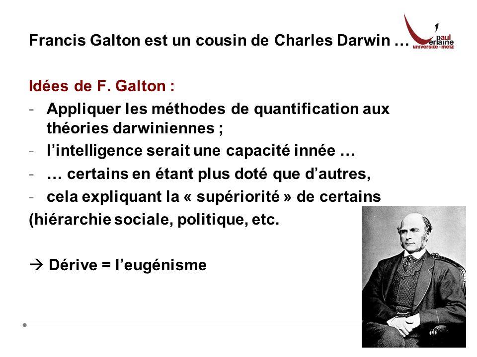 15 Francis Galton est un cousin de Charles Darwin … Idées de F.