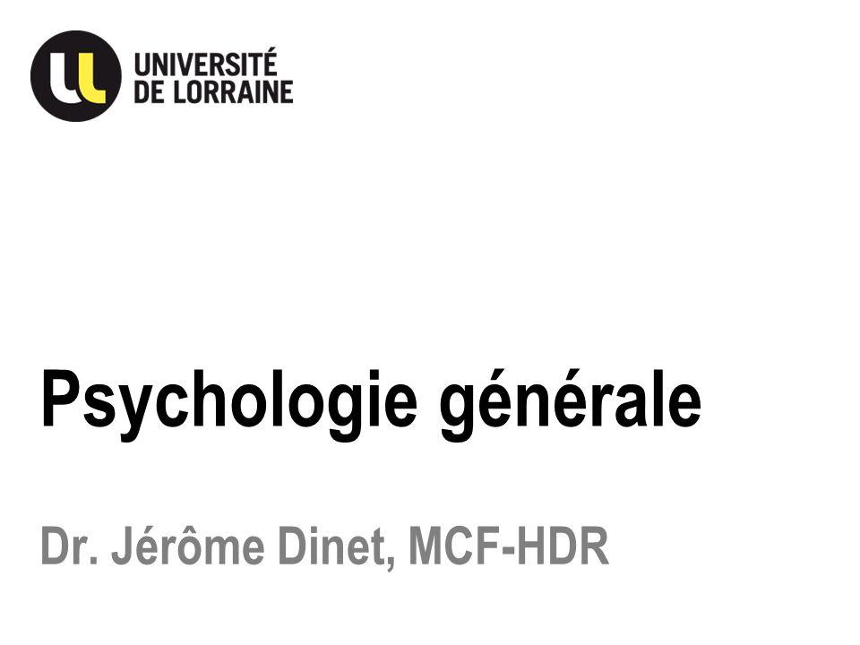 Psychologie générale Dr. Jérôme Dinet, MCF-HDR