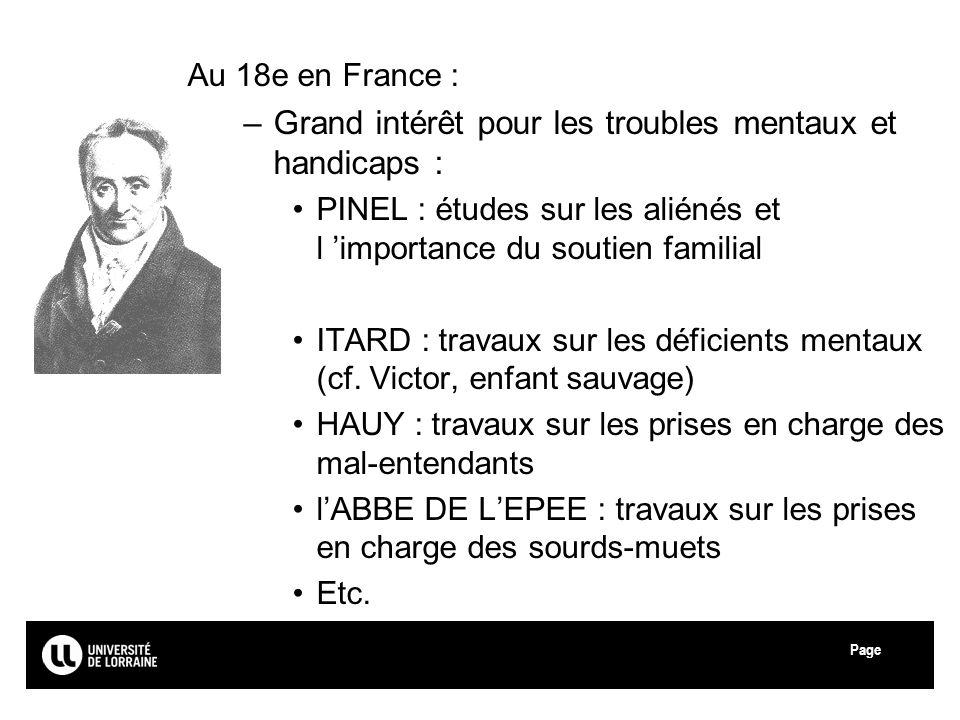Page Au 18e en France : –Grand intérêt pour les troubles mentaux et handicaps : PINEL : études sur les aliénés et l importance du soutien familial ITA