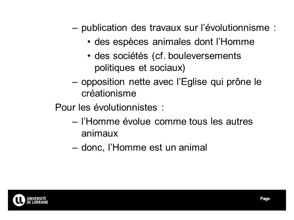 Page –publication des travaux sur lévolutionnisme : des espèces animales dont lHomme des sociétés (cf. bouleversements politiques et sociaux) –opposit
