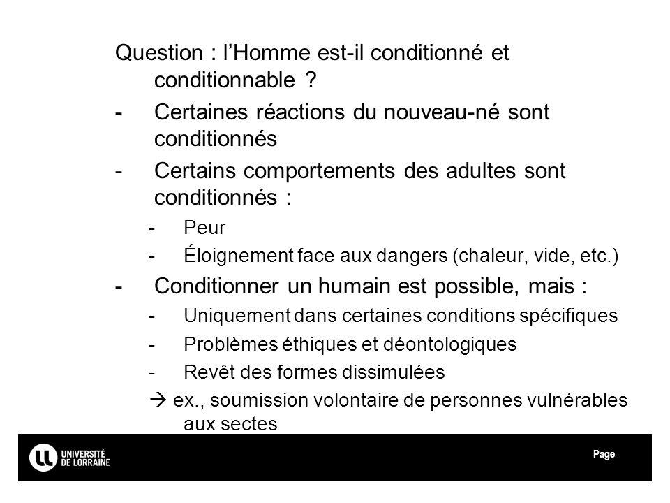 Page Question : lHomme est-il conditionné et conditionnable ? -Certaines réactions du nouveau-né sont conditionnés -Certains comportements des adultes