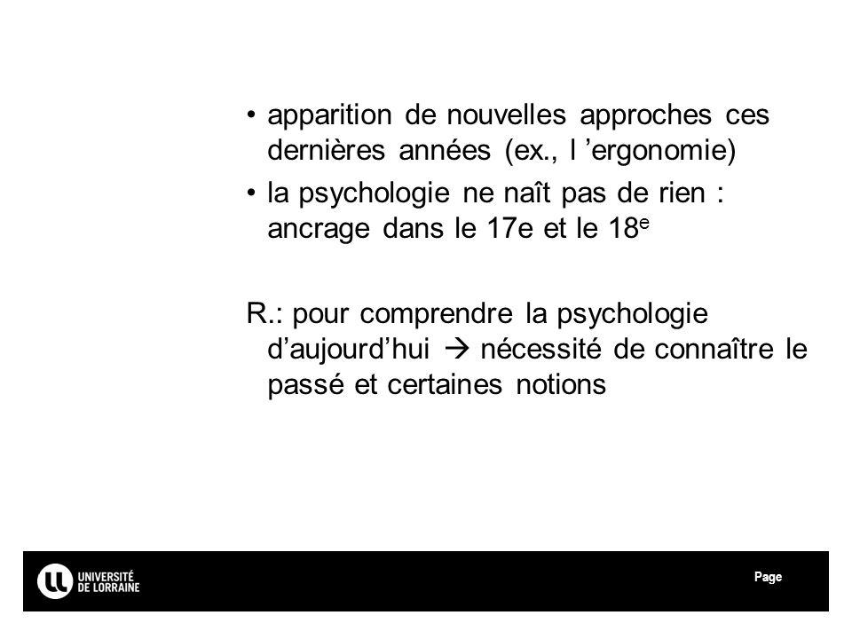 Page apparition de nouvelles approches ces dernières années (ex., l ergonomie) la psychologie ne naît pas de rien : ancrage dans le 17e et le 18 e R.: