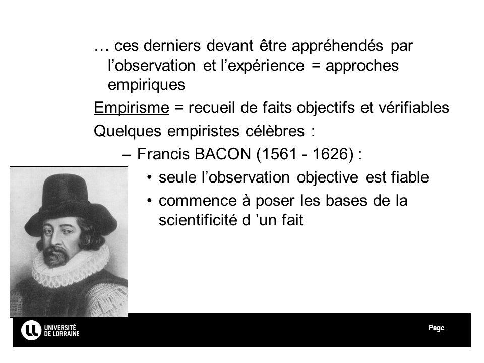 Page … ces derniers devant être appréhendés par lobservation et lexpérience = approches empiriques Empirisme = recueil de faits objectifs et vérifiabl