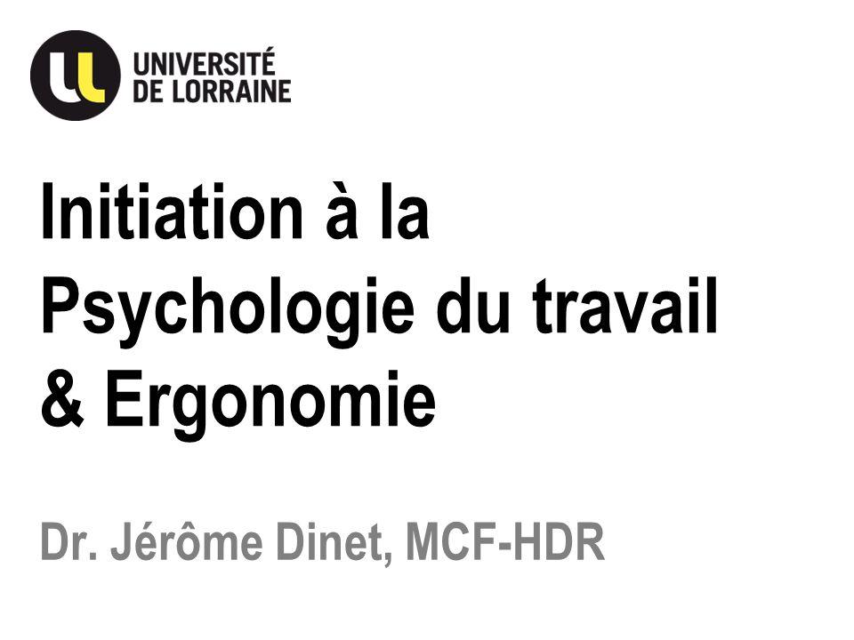 Dr. Jérôme Dinet, MCF-HDR Initiation à la Psychologie du travail & Ergonomie