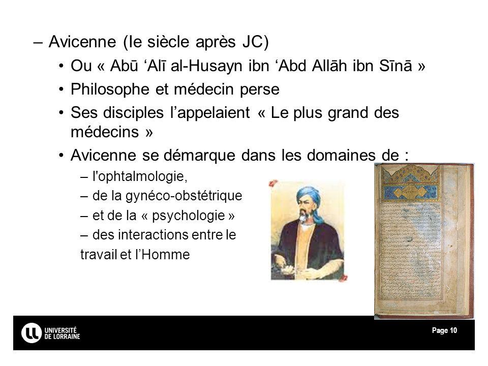 Page10 –Avicenne (Ie siècle après JC) Ou « Abū Alī al-Husayn ibn Abd Allāh ibn Sīnā » Philosophe et médecin perse Ses disciples lappelaient « Le plus