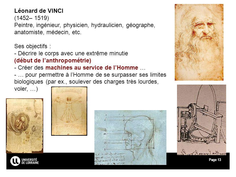 Page13 Léonard de VINCI (1452– 1519) Peintre, ingénieur, physicien, hydraulicien, géographe, anatomiste, médecin, etc. Ses objectifs : - Décrire le co