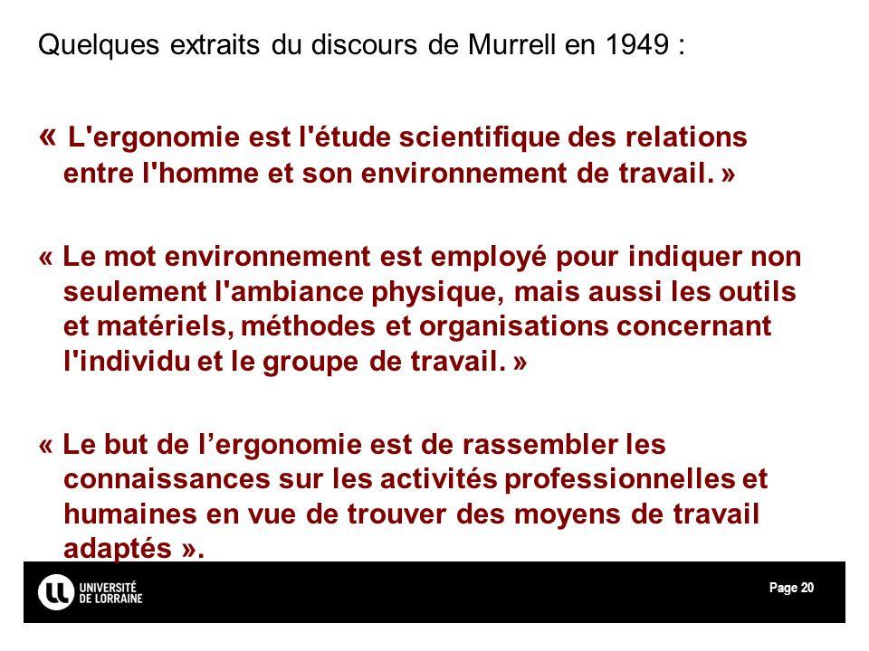 Page20 Quelques extraits du discours de Murrell en 1949 : « L'ergonomie est l'étude scientifique des relations entre l'homme et son environnement de t