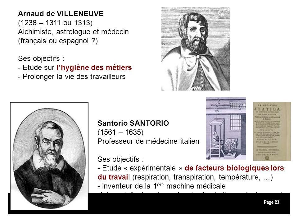 Page23 Arnaud de VILLENEUVE (1238 – 1311 ou 1313) Alchimiste, astrologue et médecin (français ou espagnol ?) Ses objectifs : - Etude sur lhygiène des