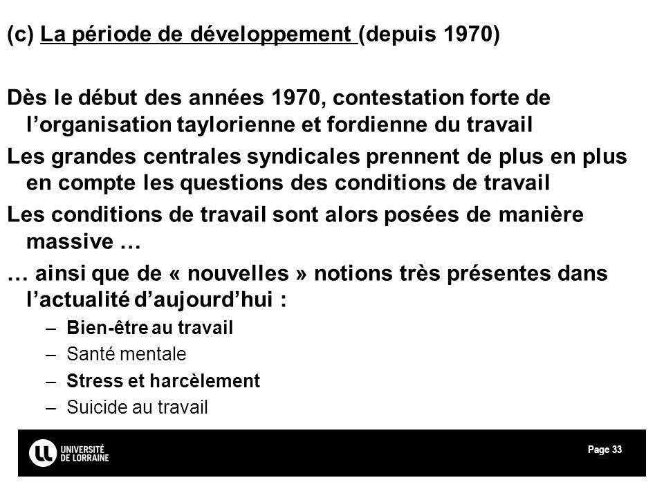 Page33 (c) La période de développement (depuis 1970) Dès le début des années 1970, contestation forte de lorganisation taylorienne et fordienne du tra