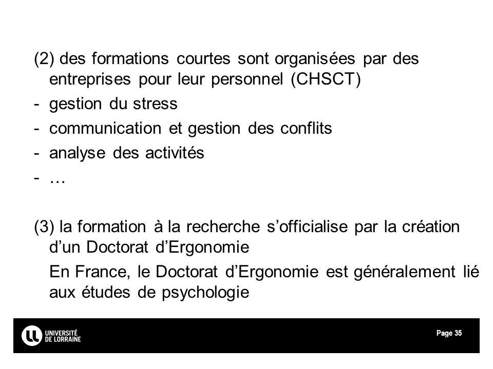 Page35 (2) des formations courtes sont organisées par des entreprises pour leur personnel (CHSCT) -gestion du stress -communication et gestion des con