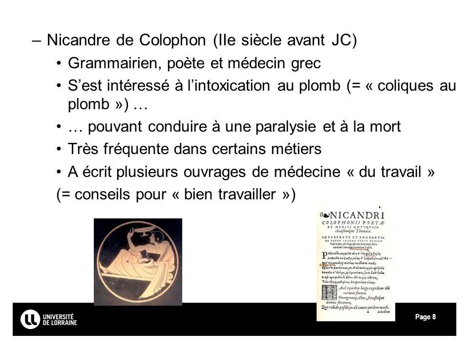 Page8 –Nicandre de Colophon (IIe siècle avant JC) Grammairien, poète et médecin grec Sest intéressé à lintoxication au plomb (= « coliques au plomb »)