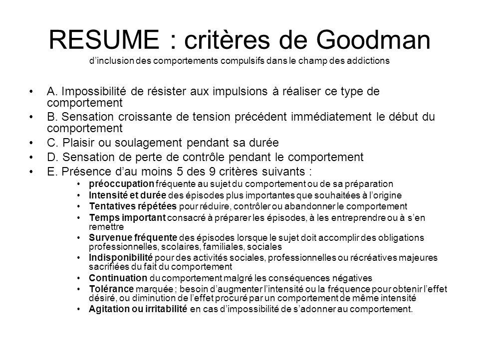 RESUME : critères de Goodman dinclusion des comportements compulsifs dans le champ des addictions A.