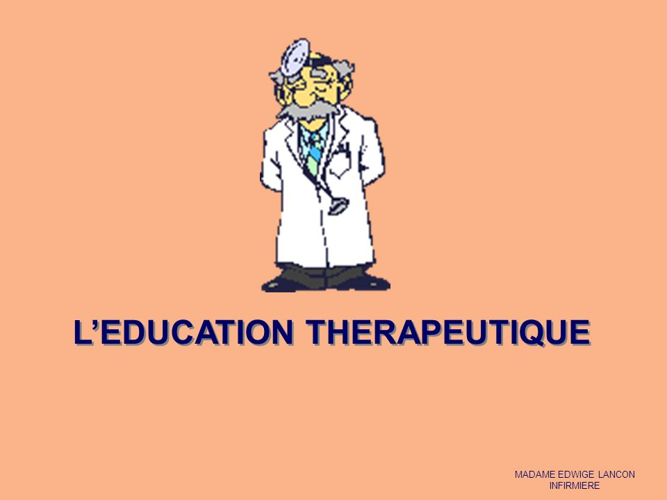 LEDUCATION THERAPEUTIQUE MADAME EDWIGE LANCON INFIRMIERE