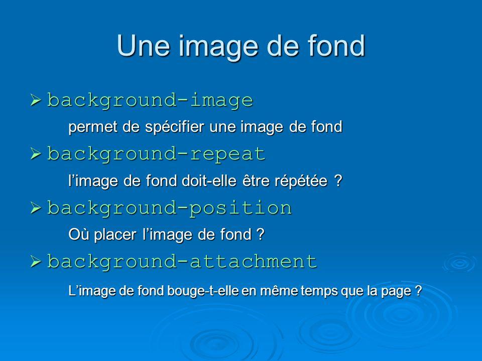 Une image de fond background-image background-image permet de spécifier une image de fond background-repeat background-repeat limage de fond doit-elle être répétée .