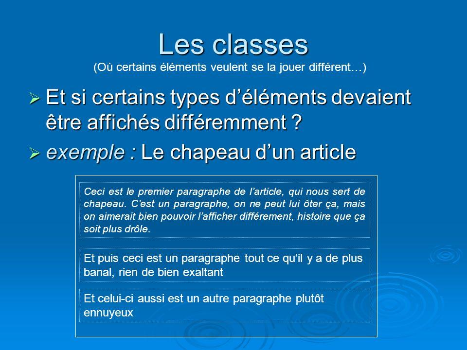 Les classes Et si certains types déléments devaient être affichés différemment .