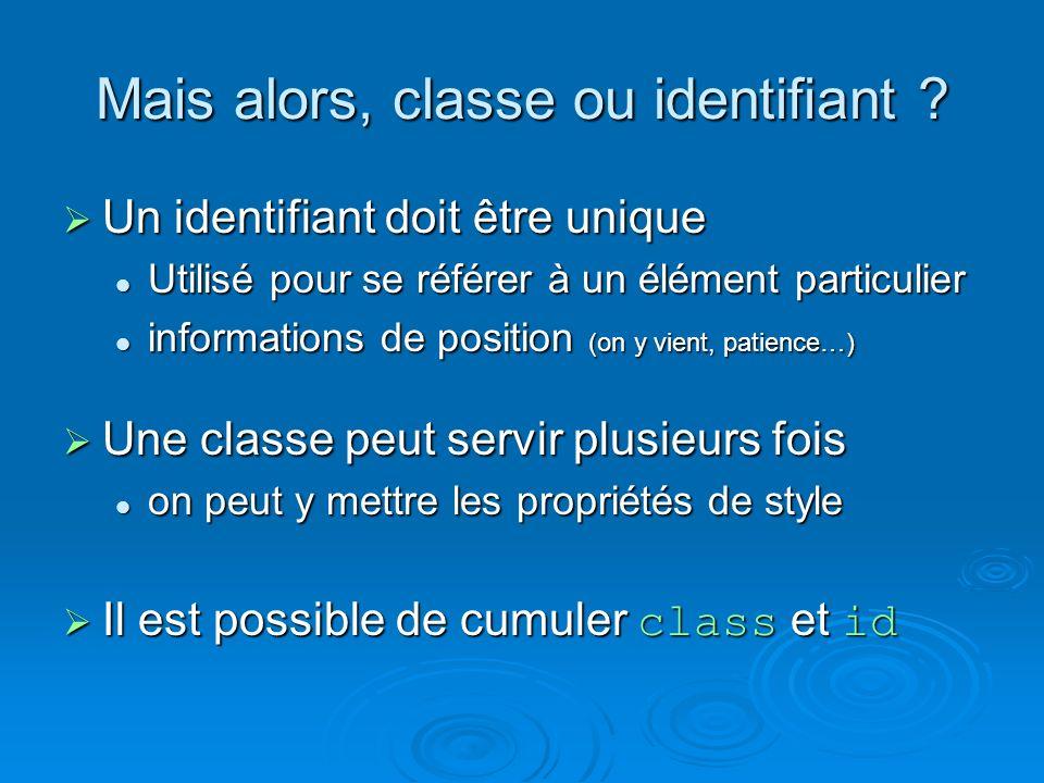 Mais alors, classe ou identifiant .