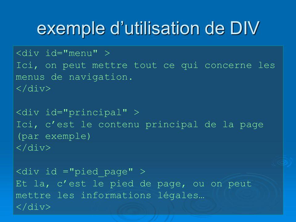 exemple dutilisation de DIV Ici, on peut mettre tout ce qui concerne les menus de navigation.