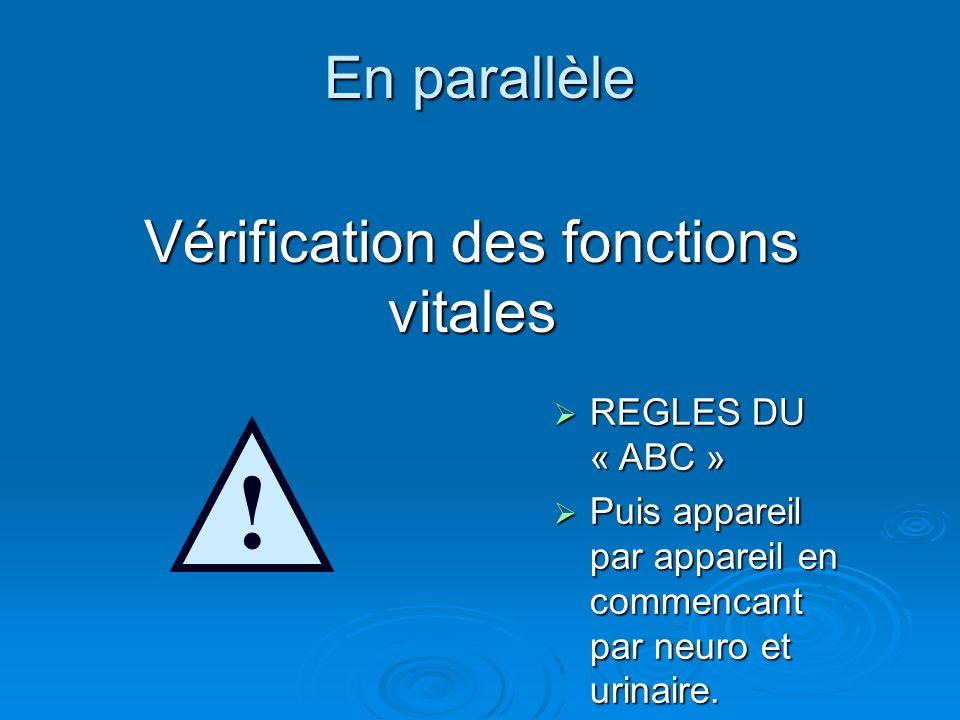 En parallèle Vérification des fonctions vitales .