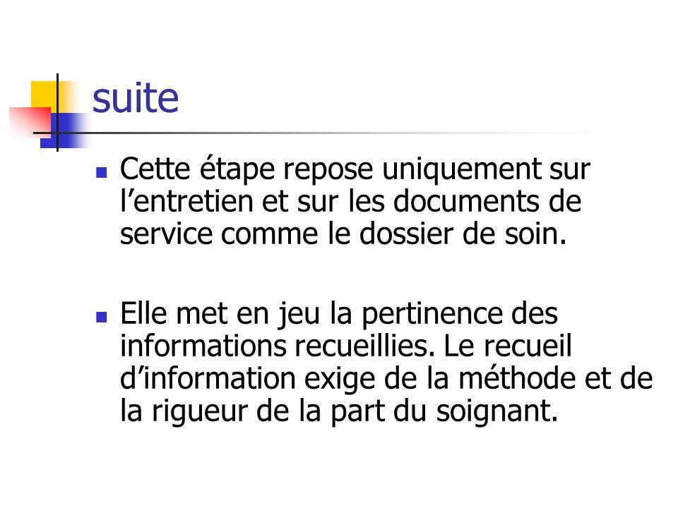 suite Cette étape repose uniquement sur lentretien et sur les documents de service comme le dossier de soin.