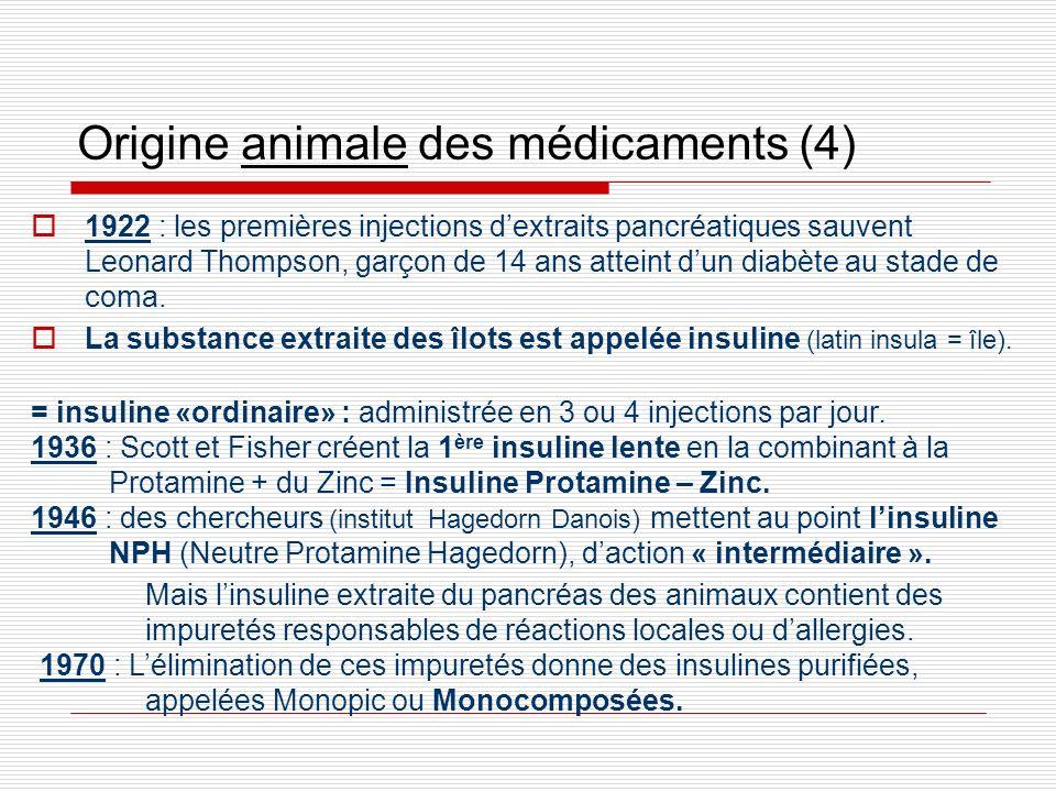 Origine animale des médicaments (4) 1922 : les premières injections dextraits pancréatiques sauvent Leonard Thompson, garçon de 14 ans atteint dun dia