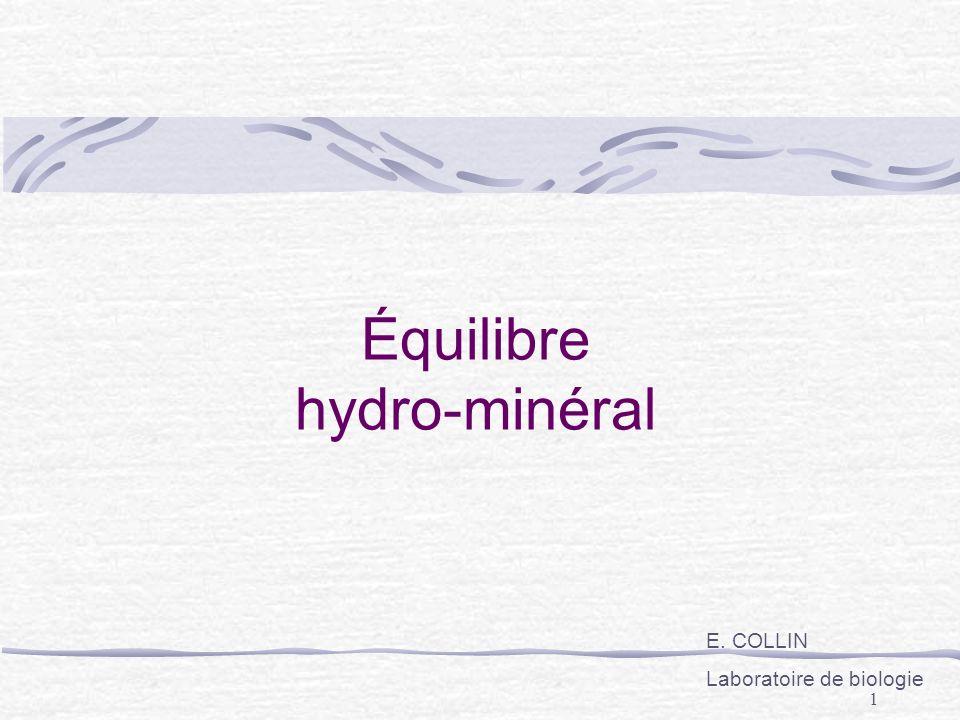 1 Équilibre hydro-minéral E. COLLIN Laboratoire de biologie