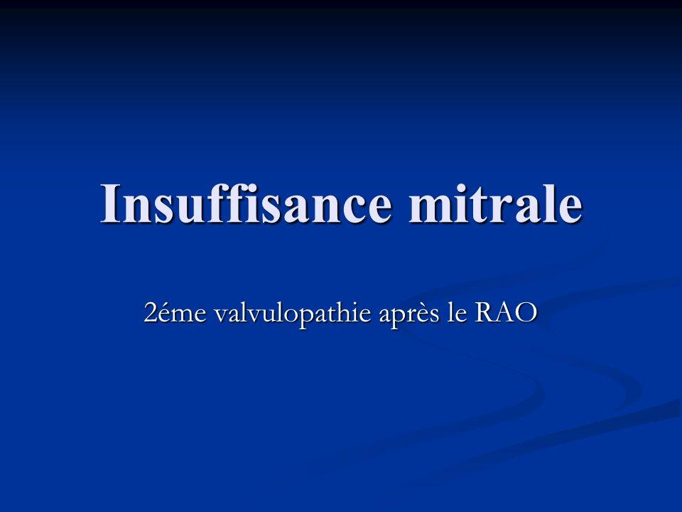 Insuffisance mitrale 2éme valvulopathie après le RAO