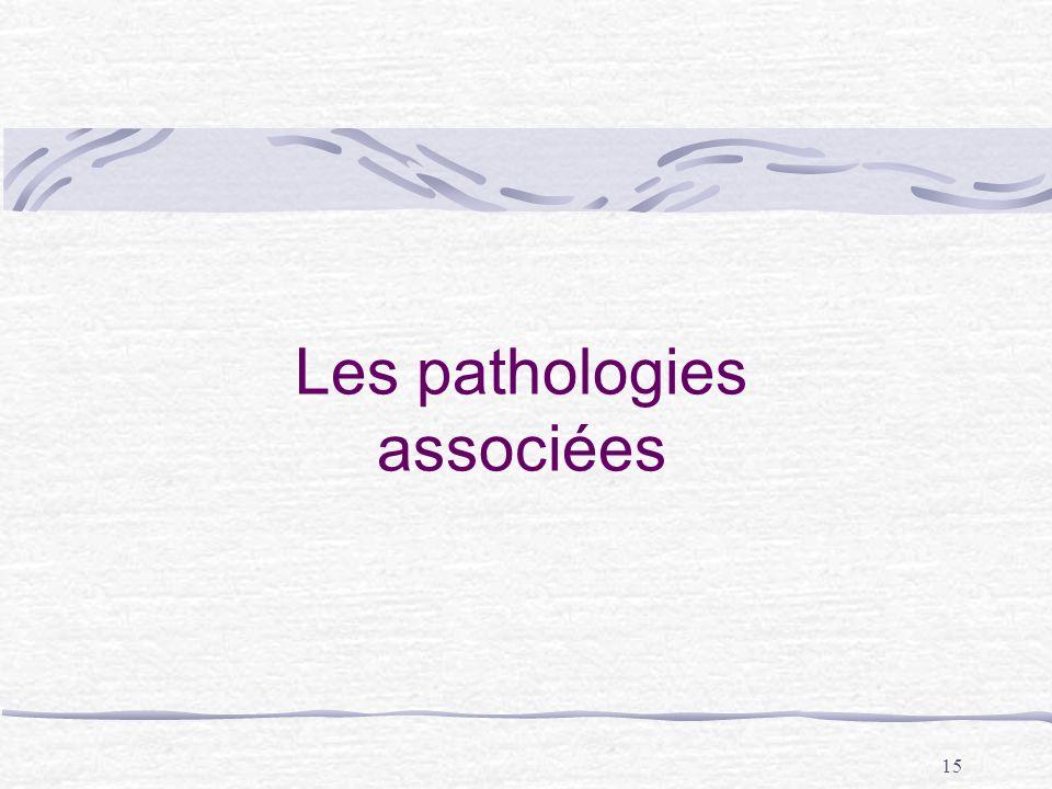 15 Les pathologies associées
