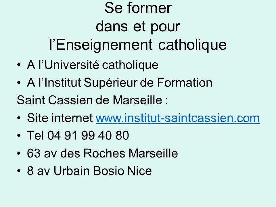 Se former dans et pour lEnseignement catholique A lUniversité catholique A lInstitut Supérieur de Formation Saint Cassien de Marseille : Site internet