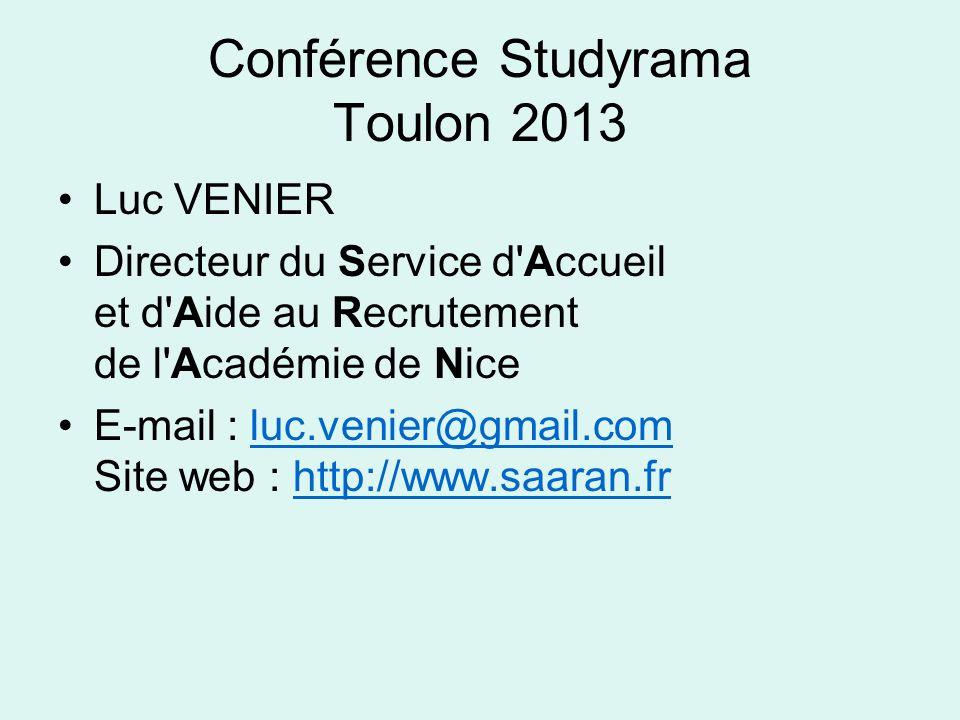 Conférence Studyrama Toulon 2013 Luc VENIER Directeur du Service d'Accueil et d'Aide au Recrutement de l'Académie de Nice E-mail : luc.venier@gmail.co