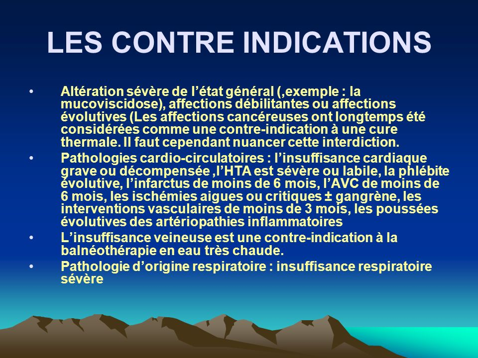 LES CONTRE INDICATIONS Altération sévère de létat général (,exemple : la mucoviscidose), affections débilitantes ou affections évolutives (Les affecti
