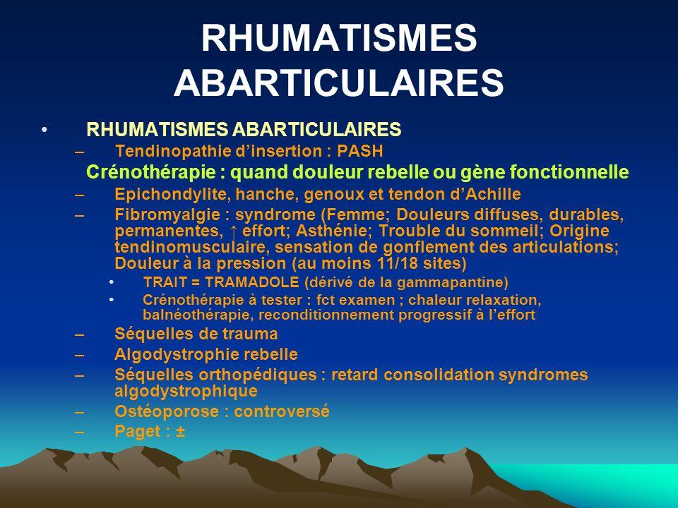 RHUMATISMES ABARTICULAIRES –Tendinopathie dinsertion : PASH Crénothérapie : quand douleur rebelle ou gène fonctionnelle –Epichondylite, hanche, genoux